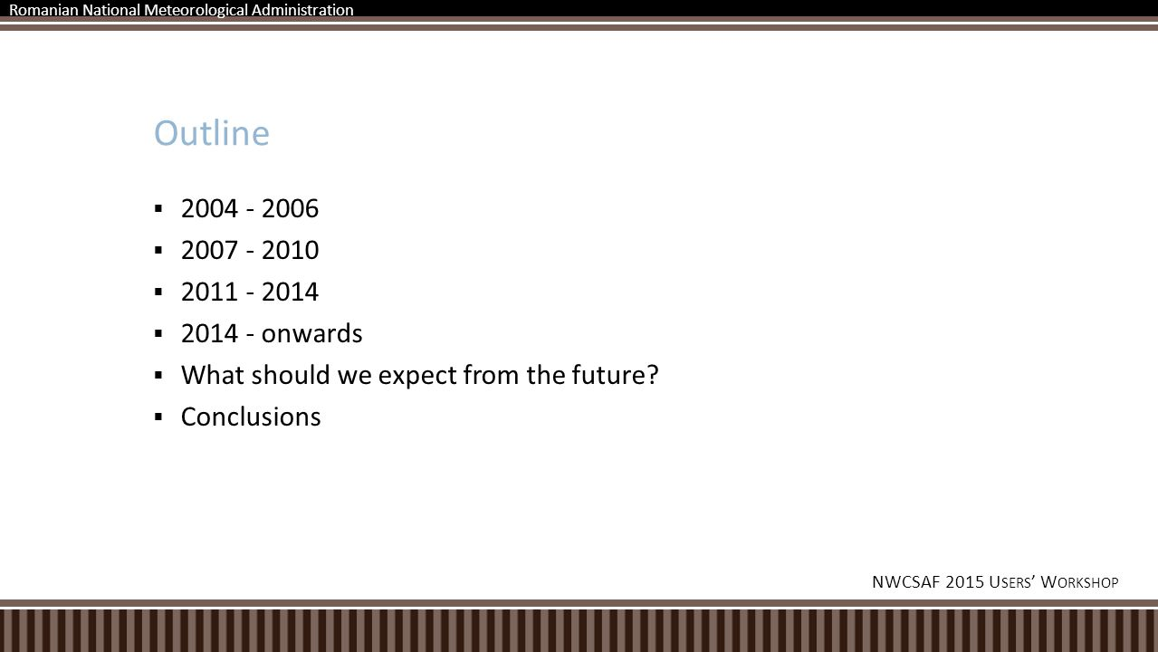  2004 - 2006  2007 - 2010  2011 - 2014  2014 - onwards  What should we expect from the future.