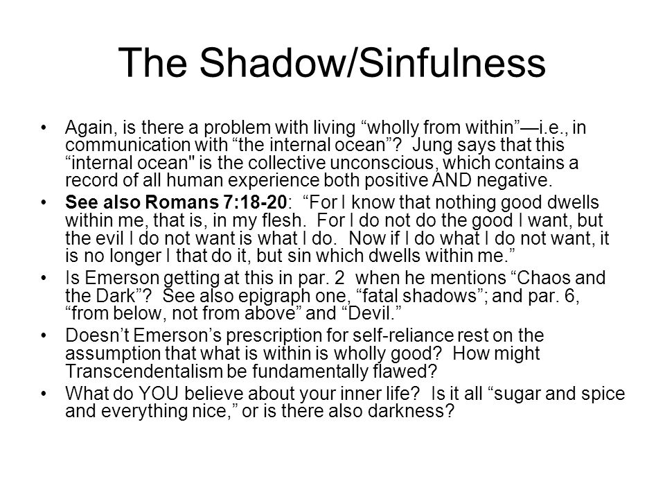 The Shadow/Sinfulness Again, is there a problem with living wholly from within —i.e., in communication with the internal ocean .