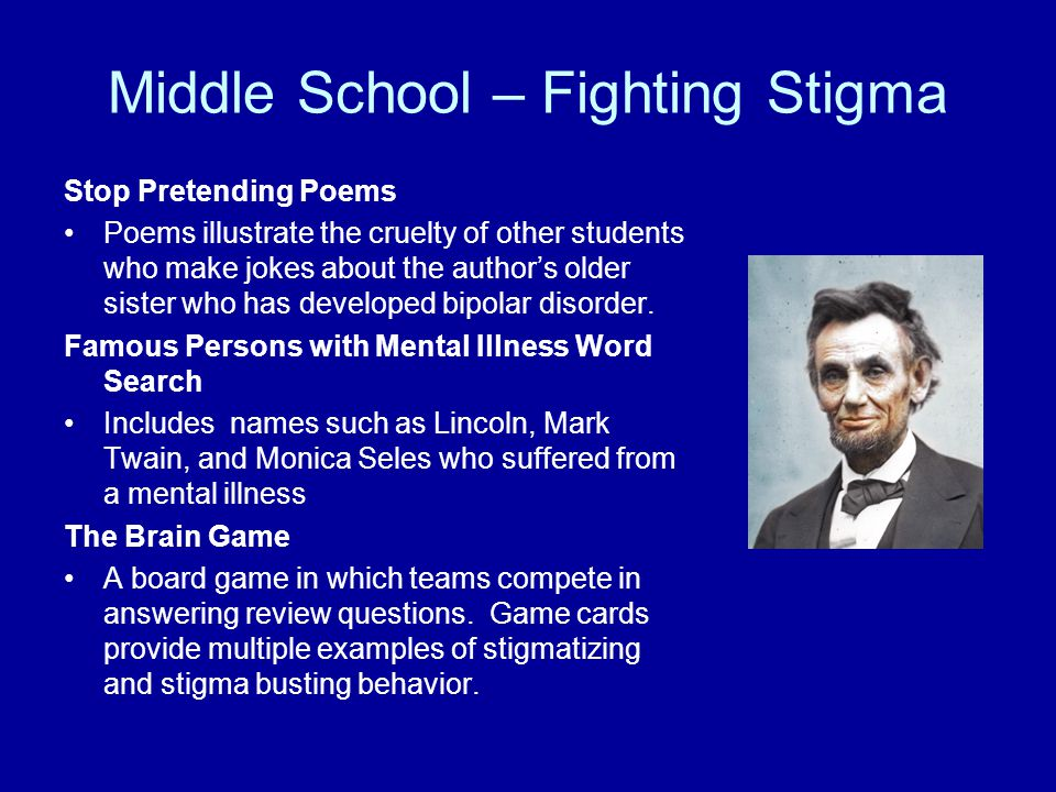 Middle School – Fighting Stigma Stop Pretending Poems Poems illustrate the cruelty of other students who make jokes about the author's older sister who has developed bipolar disorder.