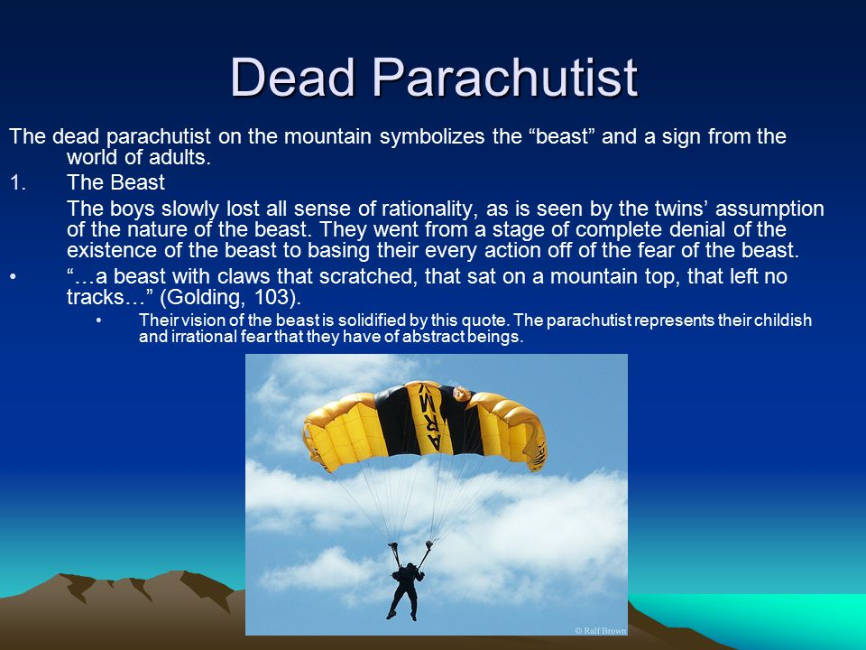 """Dead Parachutist The dead parachutist on the mountain symbolizes the """"beast"""" and a sign from the world of adults. 1.The Beast The boys slowly lost all"""
