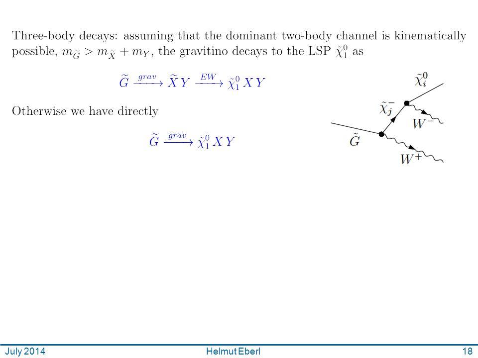 Theorie SUSY 18Helmut EberlJuly 2014