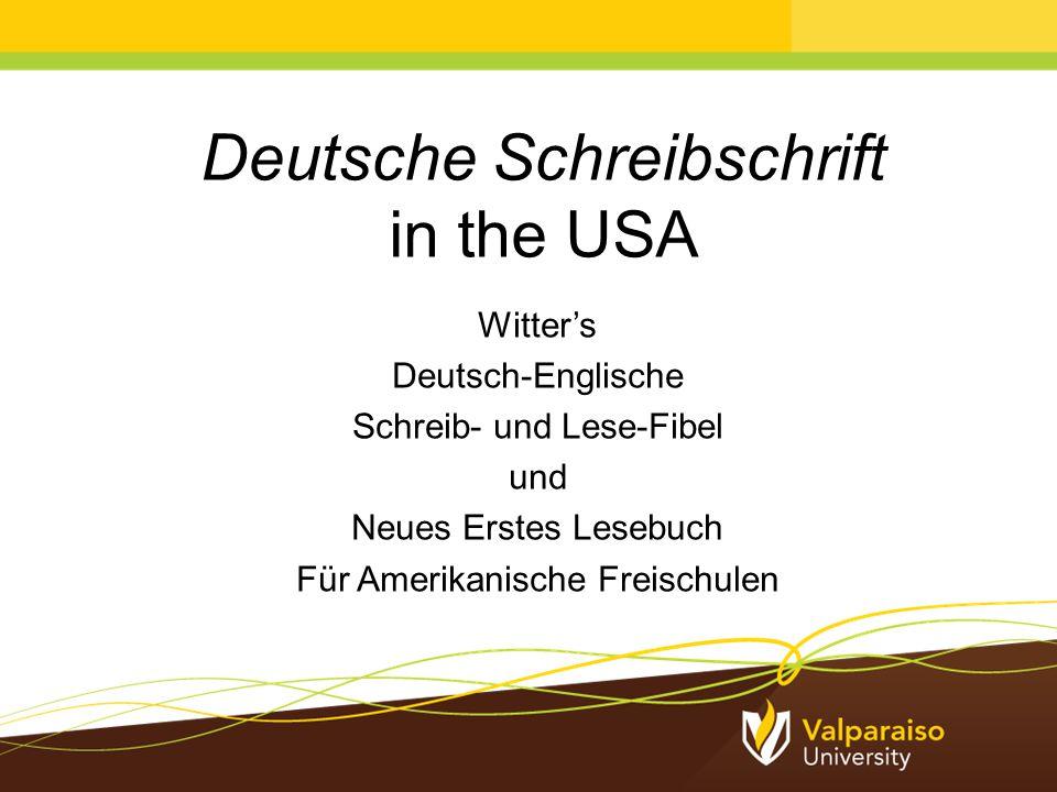 Deutsche Schreibschrift in the USA Witter's Deutsch-Englische Schreib- und Lese-Fibel und Neues Erstes Lesebuch Für Amerikanische Freischulen