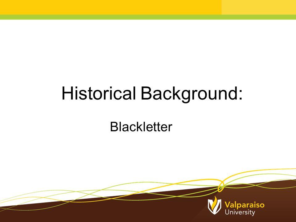 Historical Background: Blackletter