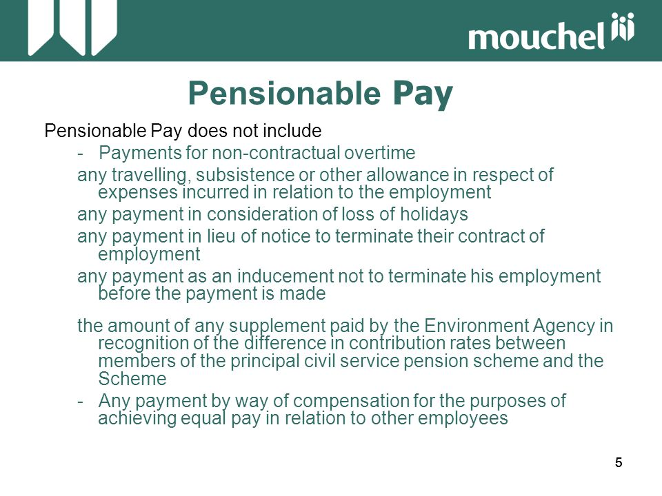 56 Pensionable Pay Workshop 5 Do Not Do: 31/361 x 15,723.00 = 1,350.17 or 31/365 x 15,723.00 = 1,335.38 90/361 x 16,194.00 = 4,037.29 90/365 x 15,723.00 = 3,993.04 240/361 x 16,719.00 = 11,115.12 240/365 x 16,719.00 = 10,993.32 = 16,502.58 = 16,321.74