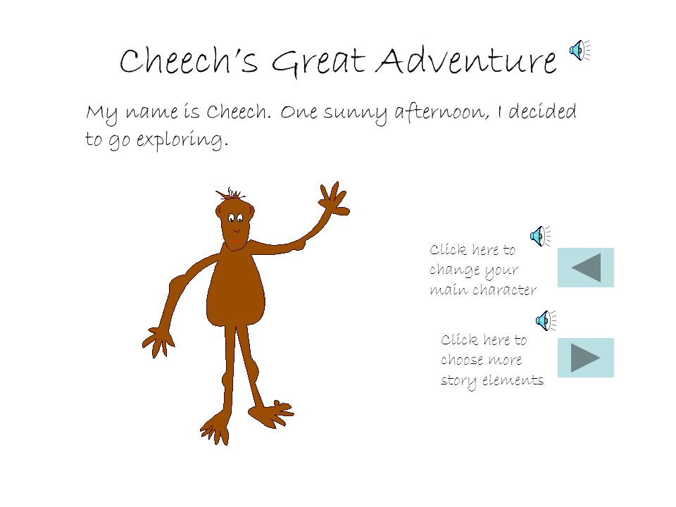 Cheech's Great Adventure My name is Cheech.One sunny afternoon, I decided to go exploring.