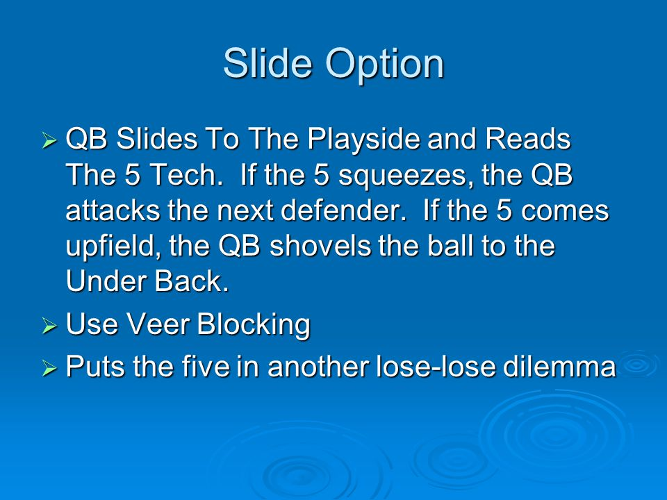 Slide Option  QB Slides To The Playside and Reads The 5 Tech.