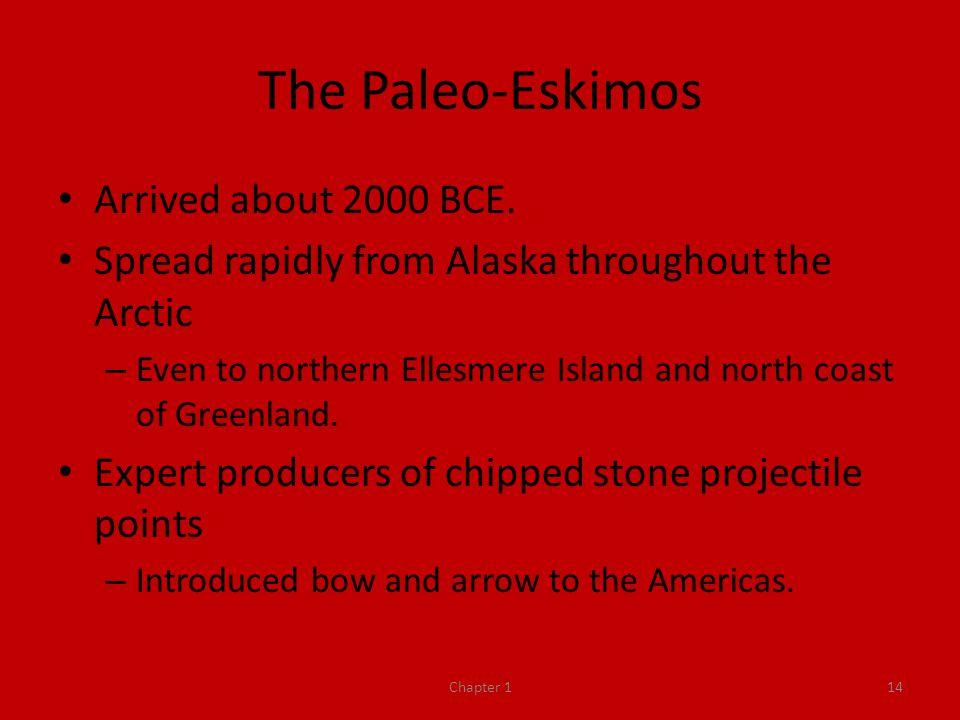 The Paleo-Eskimos Arrived about 2000 BCE.