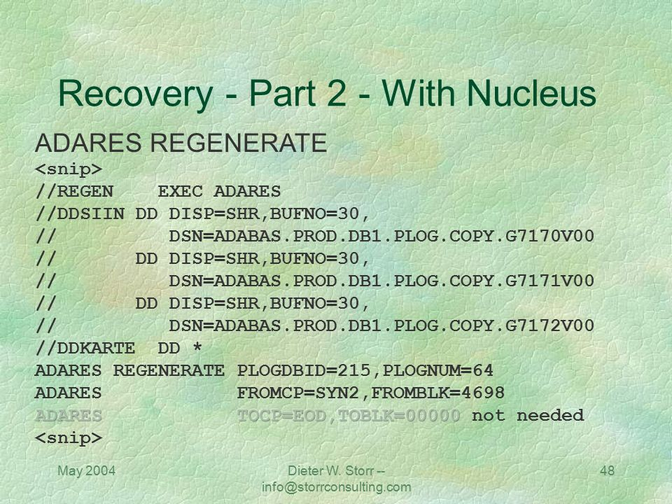 May 2004Dieter W. Storr -- info@storrconsulting.com 48 Recovery - Part 2 - With Nucleus