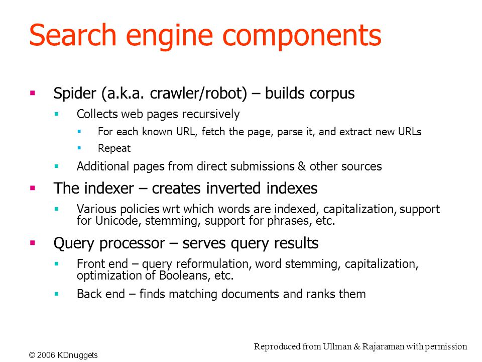 © 2006 KDnuggets Search engine components  Spider (a.k.a.