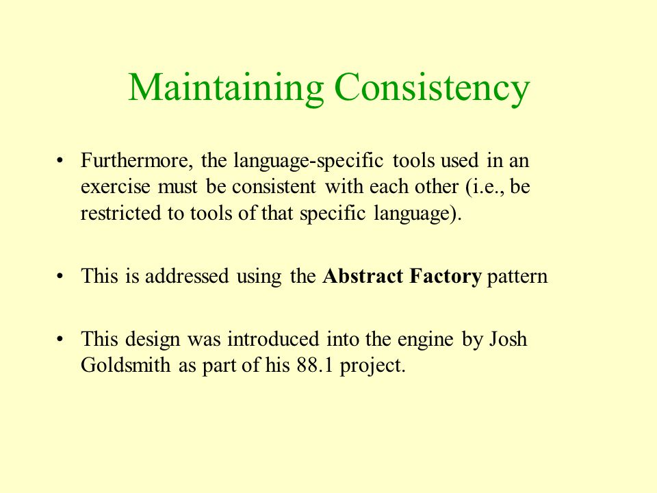 Maintaining Consistency Furthermore, the language-specific tools used in an exercise must be consistent with each other (i.e., be restricted to tools