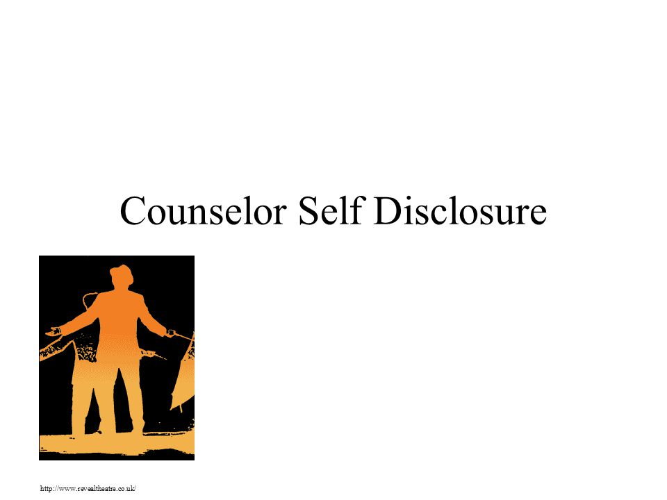 Counselor Self Disclosure http://www.revealtheatre.co.uk/