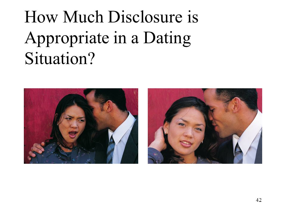 42 How Much Disclosure is Appropriate in a Dating Situation?