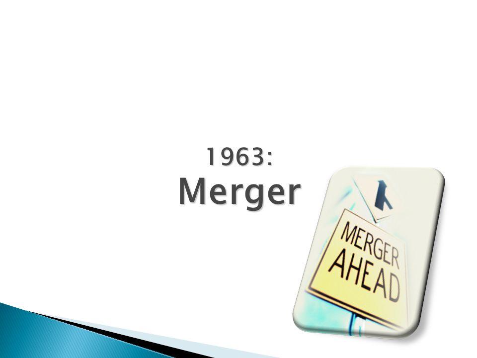 1963:Merger