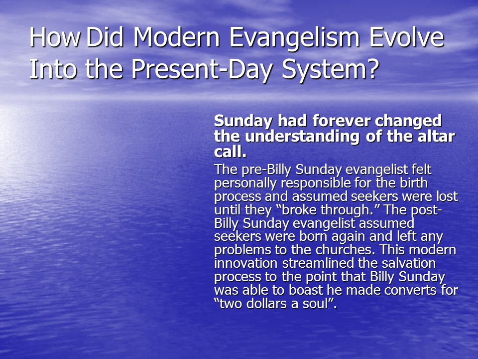 How Did Modern Evangelism Evolve Into the Present-Day System.