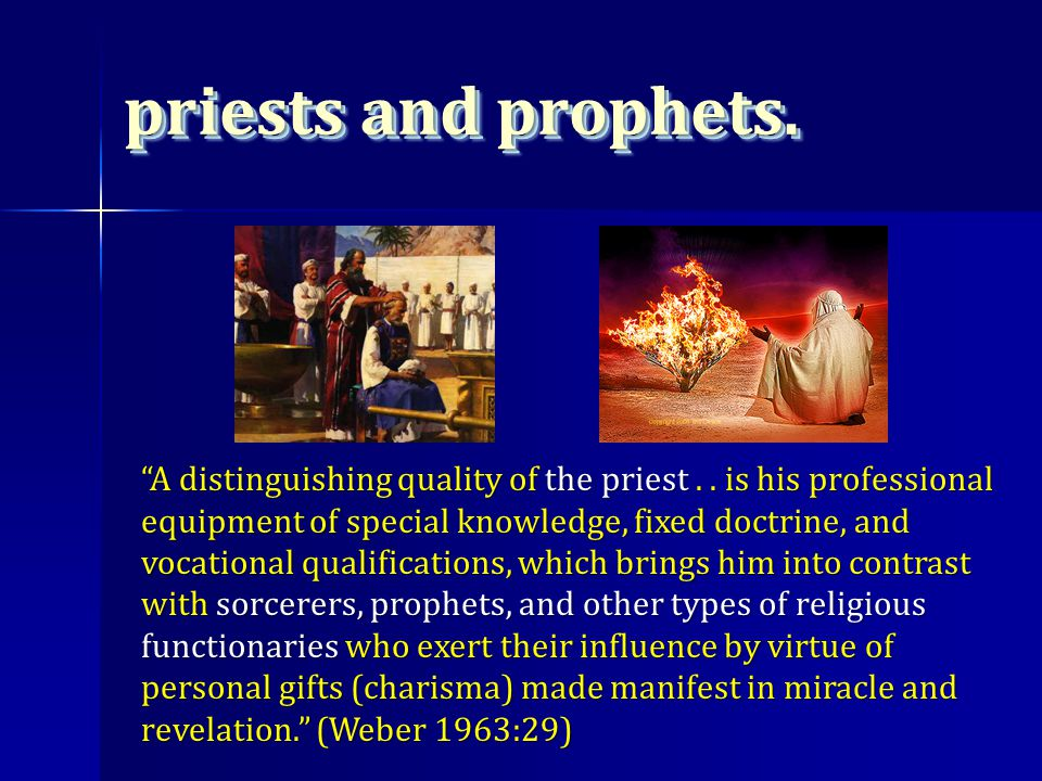 Prophet Proclaims gods' messages Regular interaction with followers Works by himself but may have staff Claim to fame: Charisma.