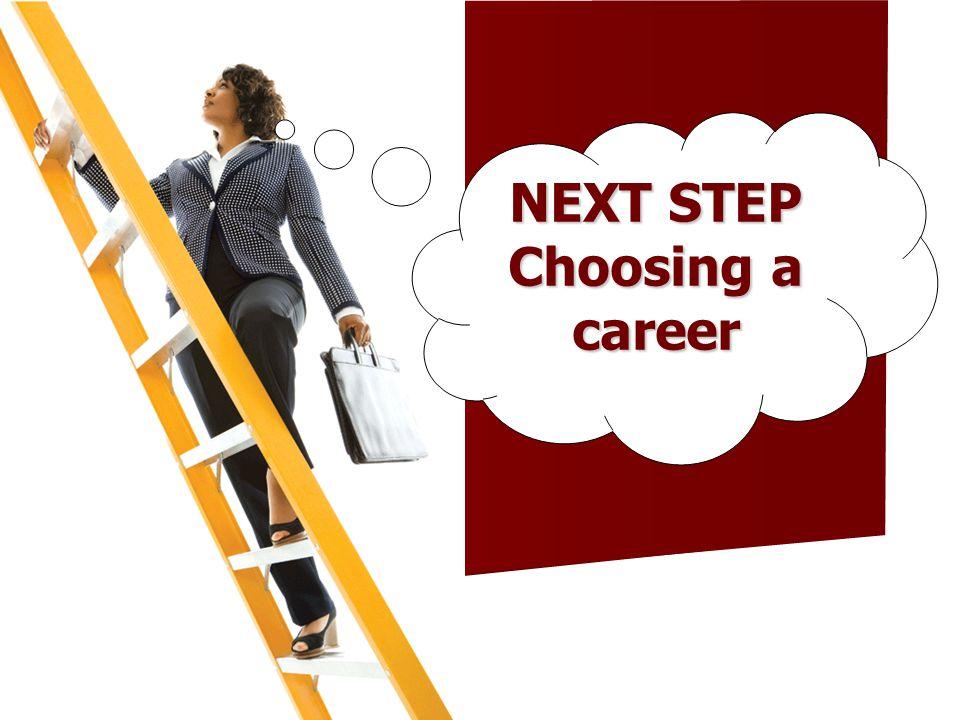 NEXT STEP Choosing a career