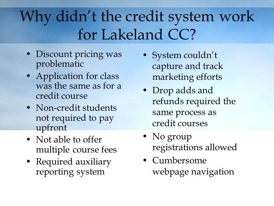 Why didn't the credit system work for Lakeland CC.