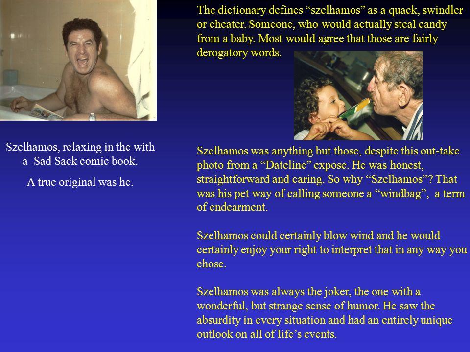 The dictionary defines szelhamos as a quack, swindler or cheater.