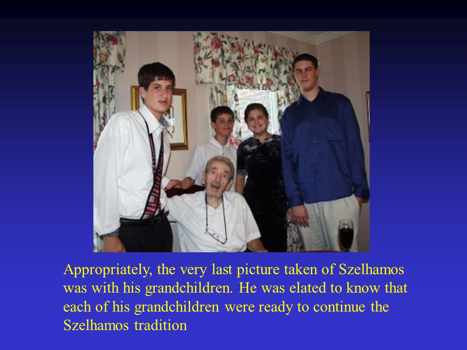 Appropriately, the very last picture taken of Szelhamos was with his grandchildren.