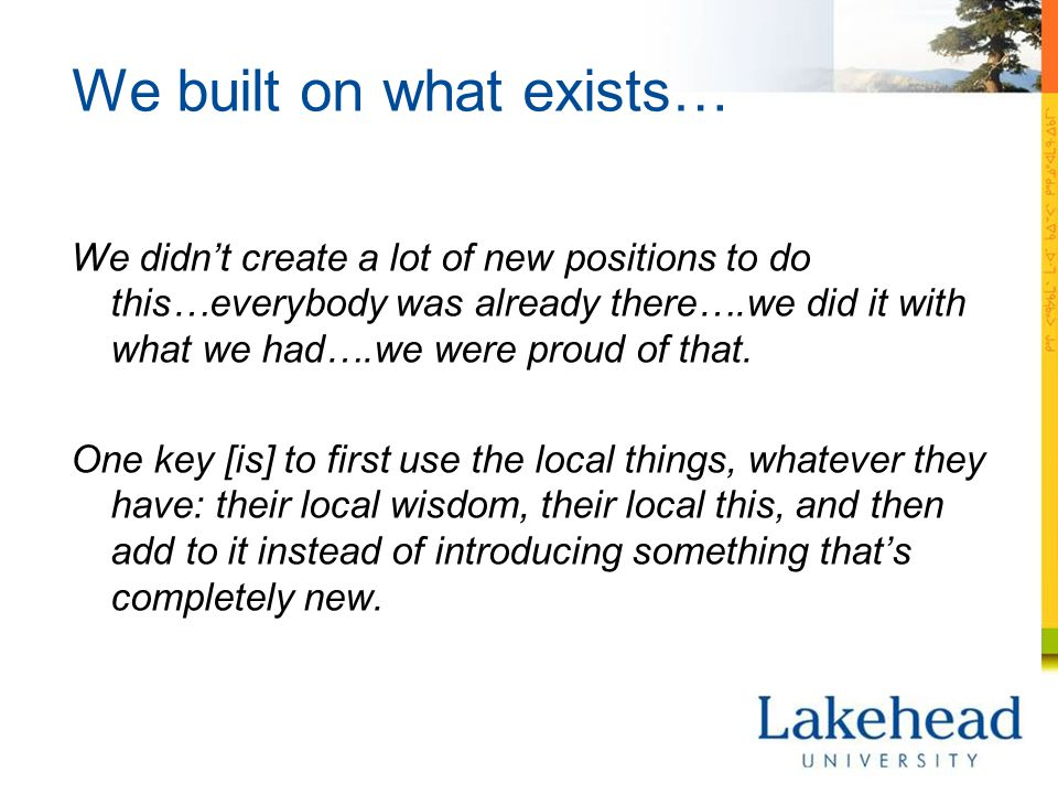 We built on what exists… We didn't create a lot of new positions to do this…everybody was already there….we did it with what we had….we were proud of