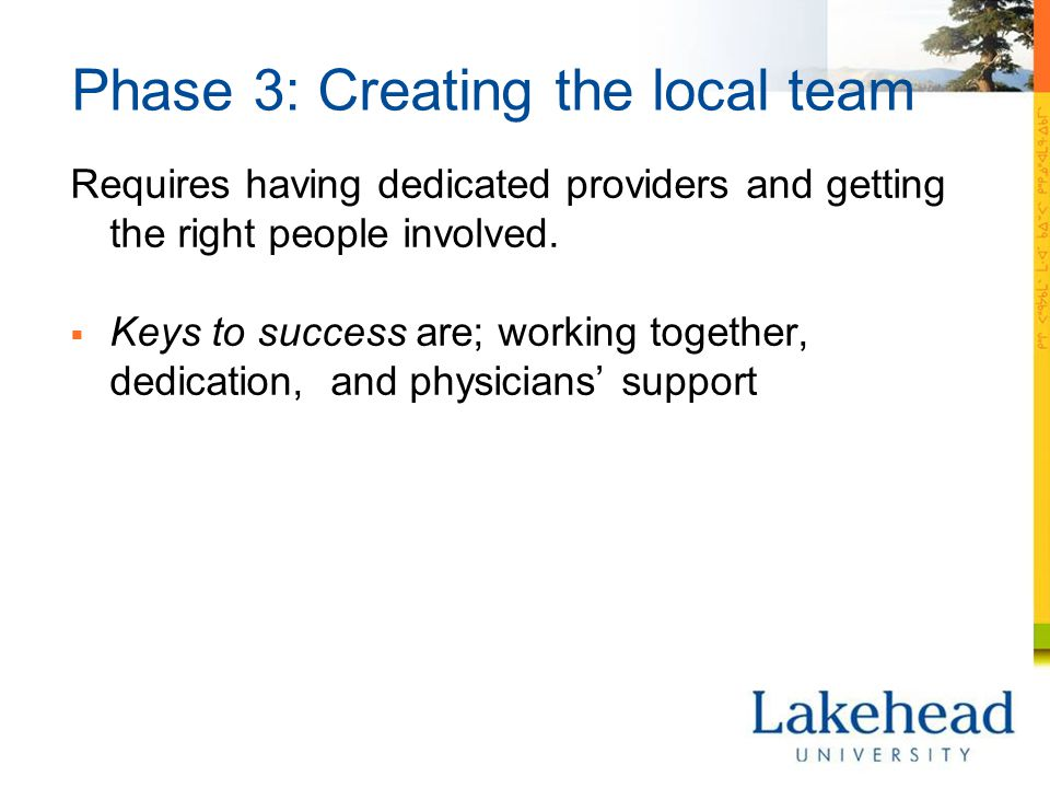 Phase 3: Creating the local team Requires having dedicated providers and getting the right people involved.