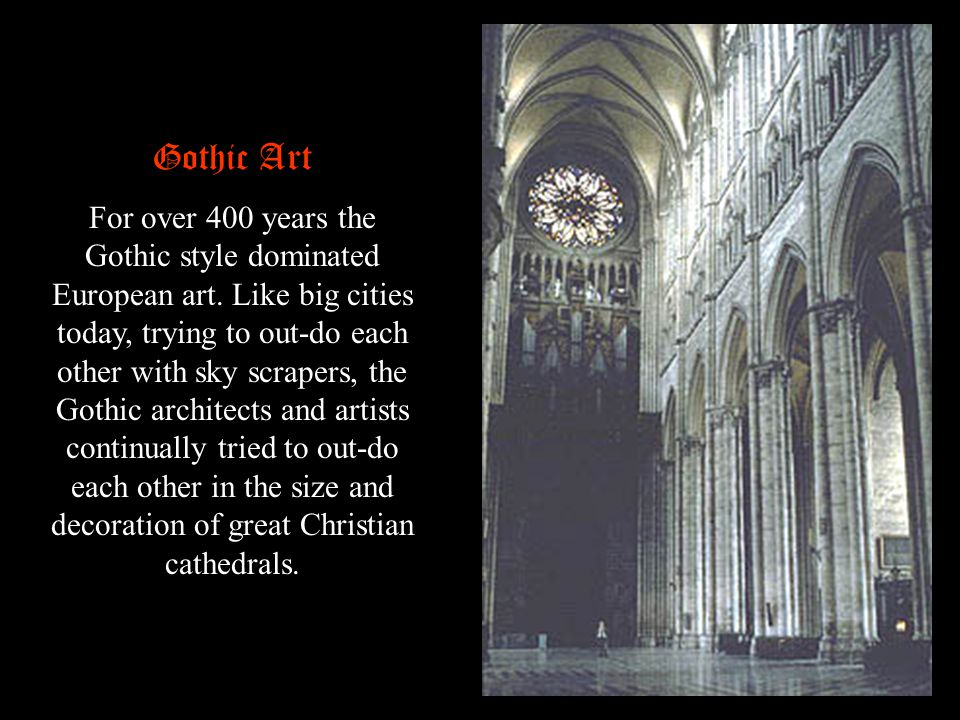 Gothic Art For over 400 years the Gothic style dominated European art.