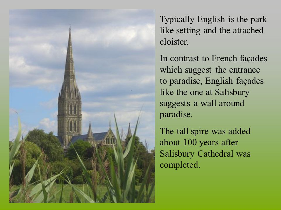 Typically English is the park like setting and the attached cloister.