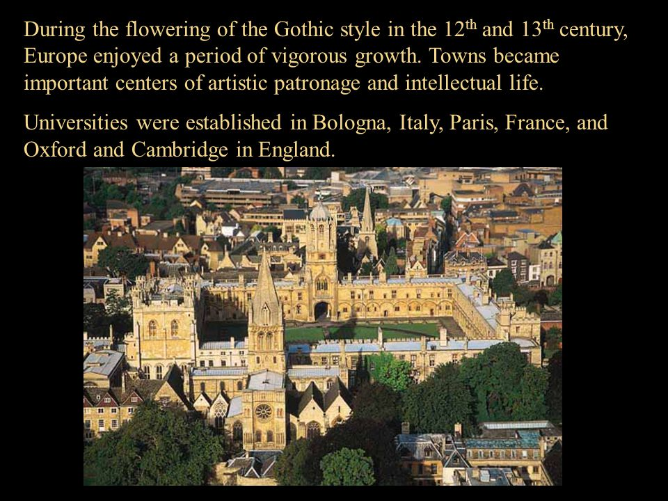 During the flowering of the Gothic style in the 12 th and 13 th century, Europe enjoyed a period of vigorous growth.