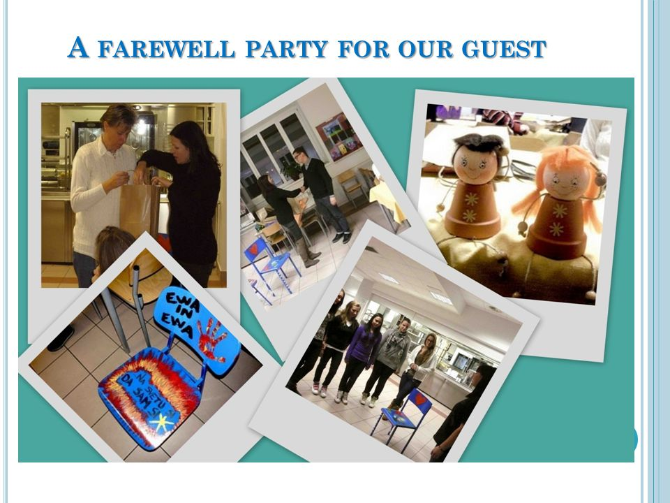 A FAREWELL PARTY FOR OUR GUEST