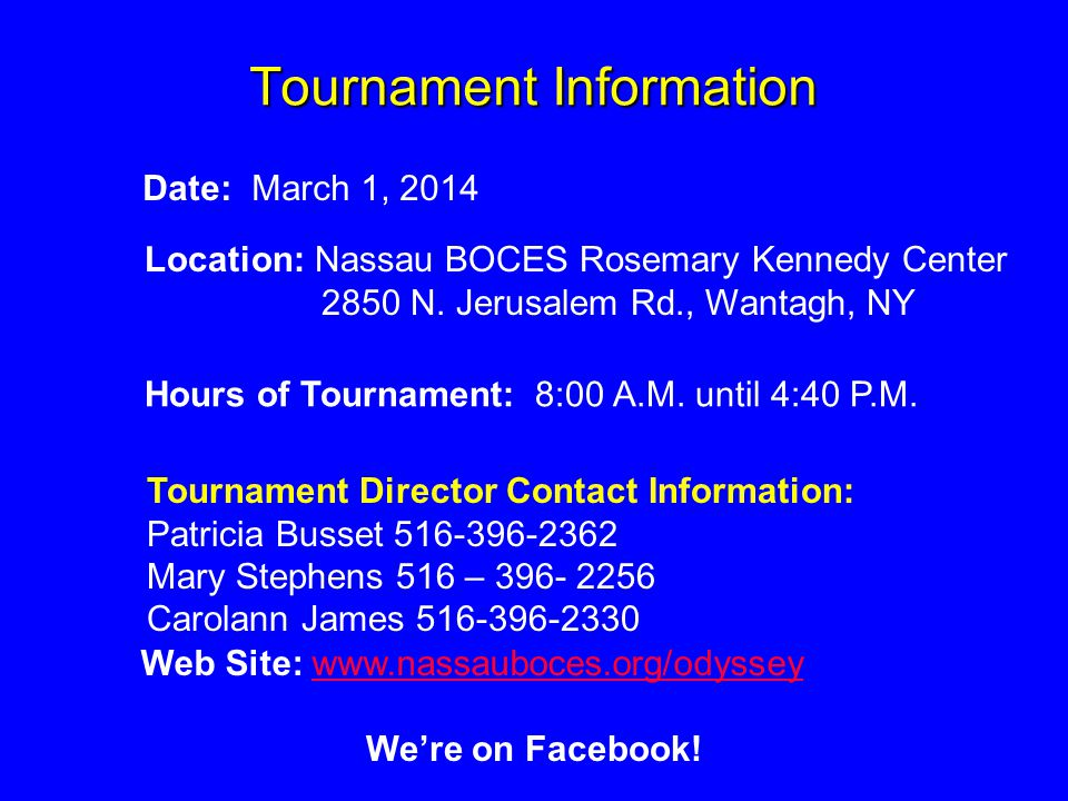 Tournament Information Date: March 1, 2014 Location: Nassau BOCES Rosemary Kennedy Center 2850 N.