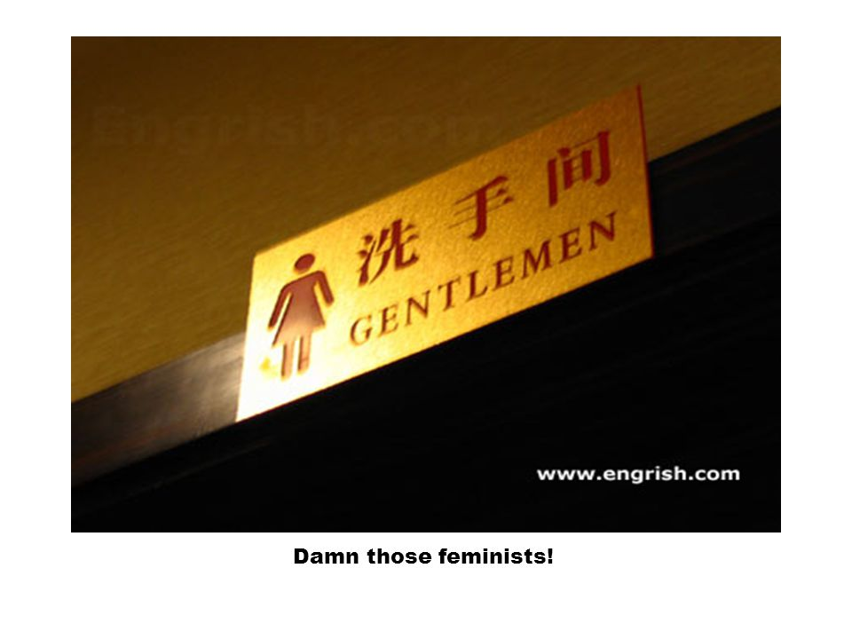 Damn those feminists!