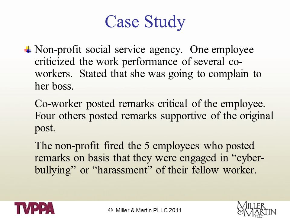 © Miller & Martin PLLC 2011 Case Study Non-profit social service agency.