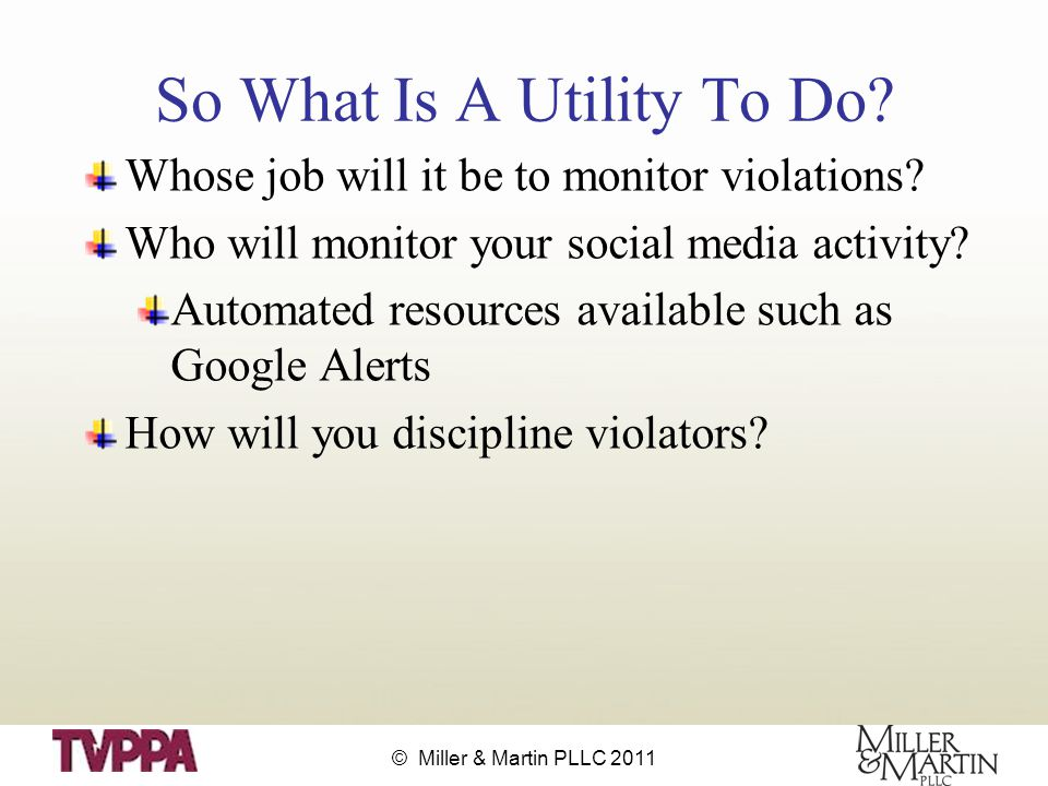 © Miller & Martin PLLC 2011 So What Is A Utility To Do.