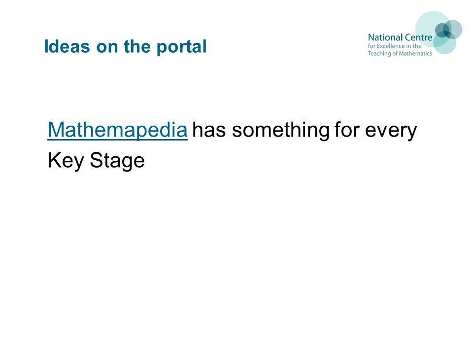 Ideas on the portal MathemapediaMathemapedia has something for every Key Stage