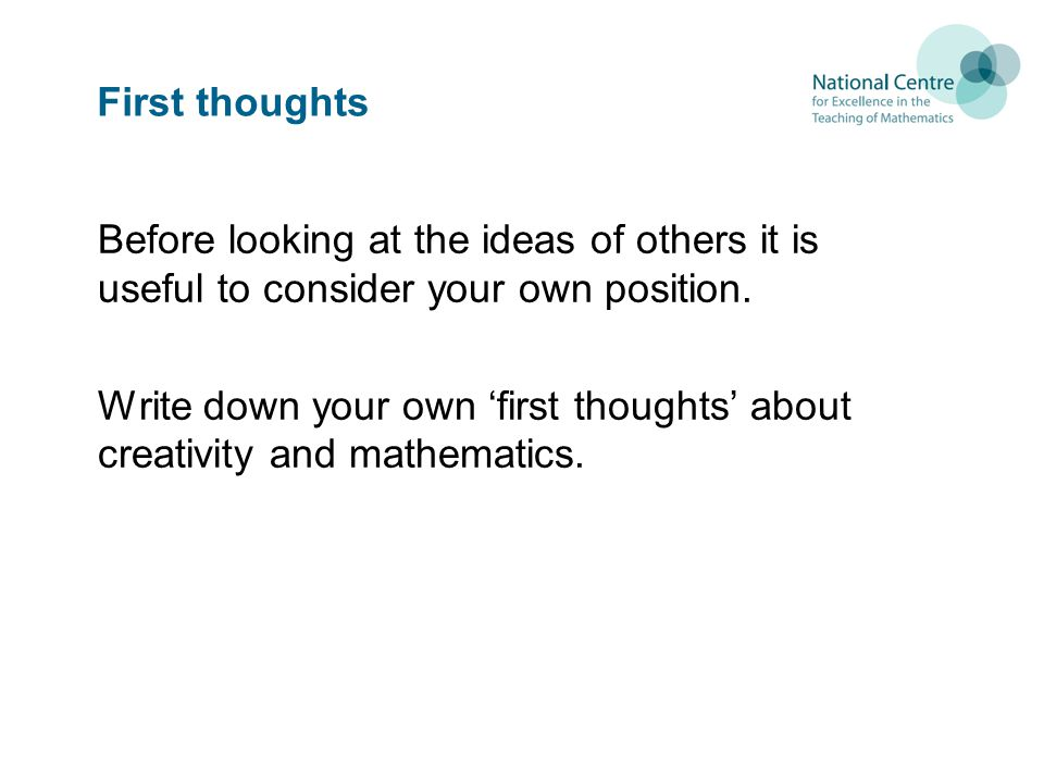 First thoughts Before looking at the ideas of others it is useful to consider your own position.