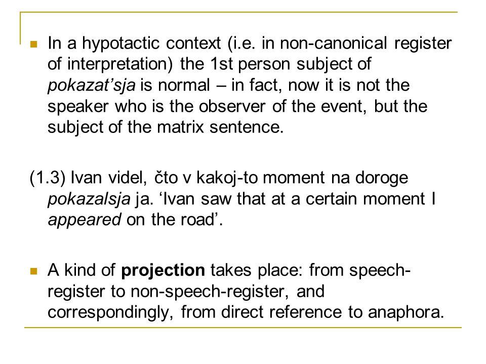 In a hypotactic context (i.e.