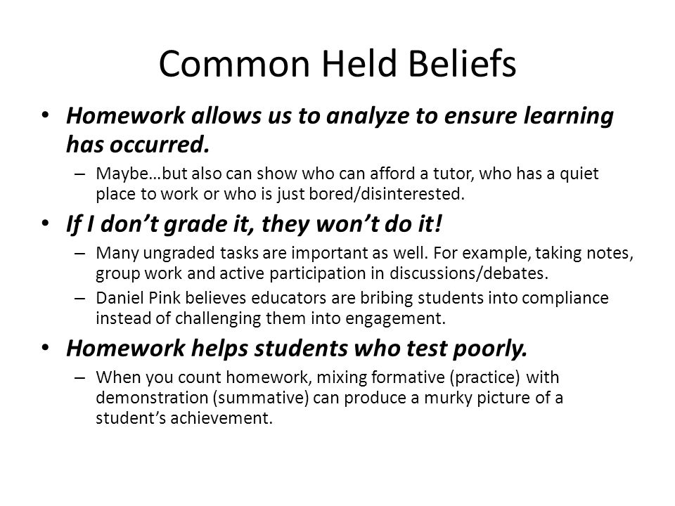 Common Held Beliefs Homework allows us to analyze to ensure learning has occurred.