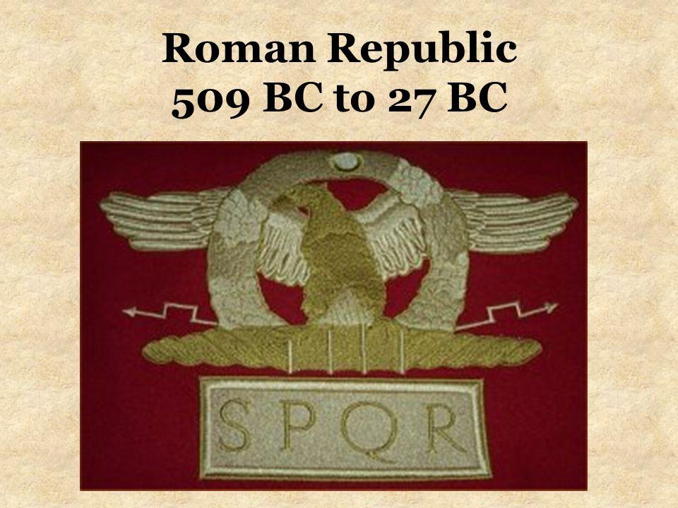 Roman Republic 509 BC to 27 BC