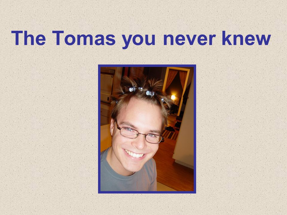 The Tomas you never knew
