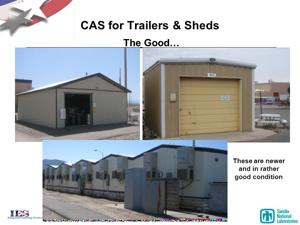 CAS for Trailers & Sheds The Good… These are newer and in rather good condition