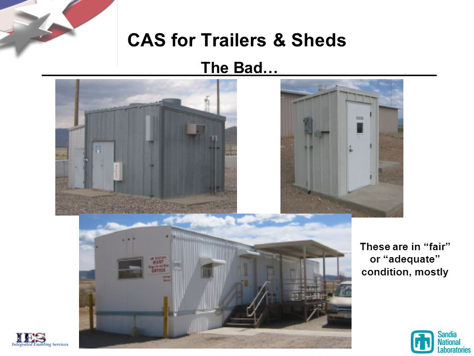 CAS for Trailers & Sheds The Bad… These are in fair or adequate condition, mostly
