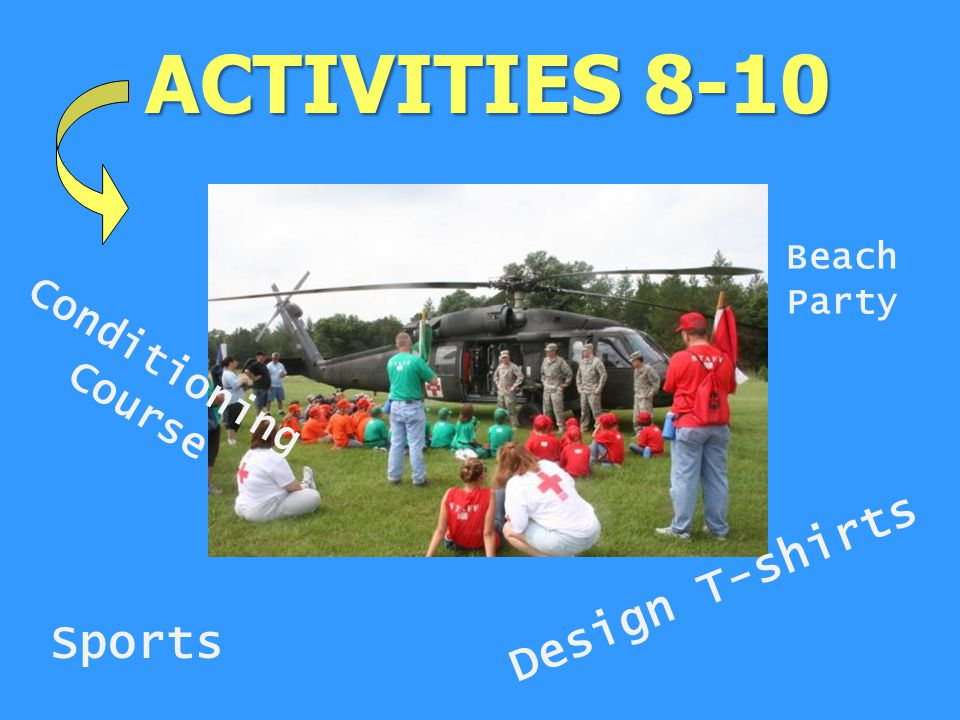ACTIVITIES 11-13 Sports Conditioning Course Beach Party ROPES Course Drill Competition