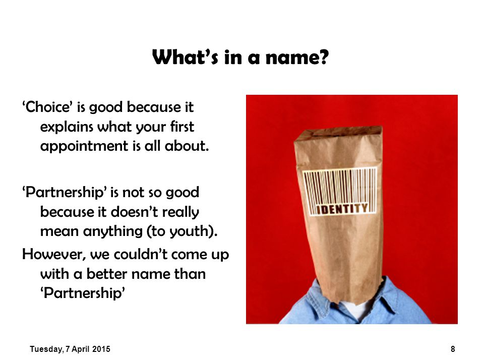 Tuesday, 7 April 20158 What's in a name.