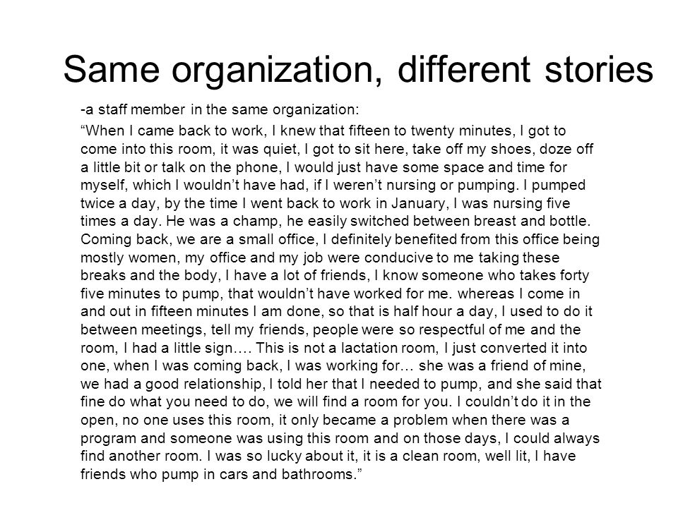 """Same organization, different stories -a staff member in the same organization: """"When I came back to work, I knew that fifteen to twenty minutes, I got"""