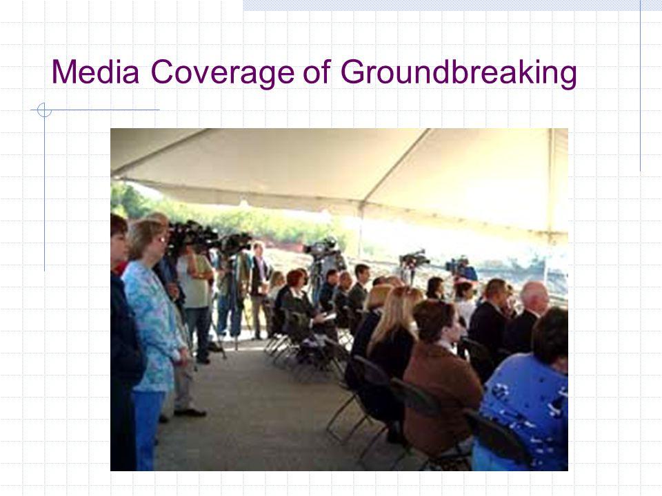 Media Coverage of Groundbreaking