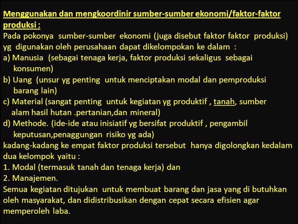 Usaha-usaha produksi (faedah utiliti) Produksi langsung : (Barang secara langsung) Produksi sekunder (mengolah menjadi barang lain, kapal,gedung ) Pro