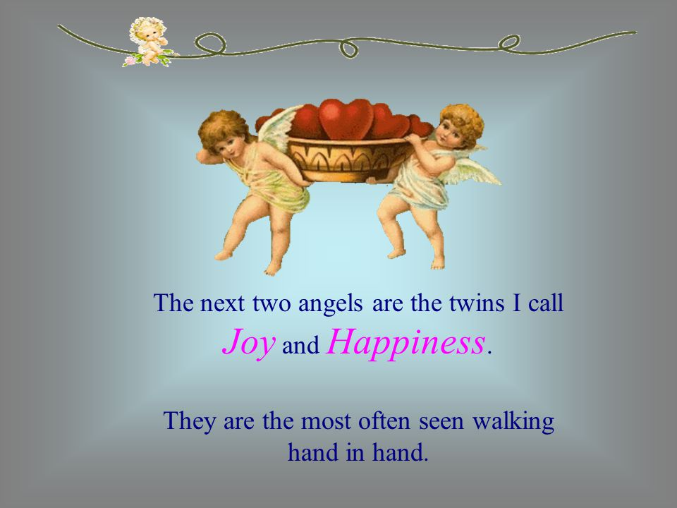 My favorite angel is the one I call Friend.