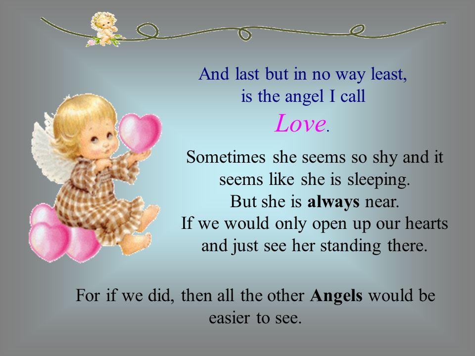 It is my belief that we all have Ten Angels walking beside us.