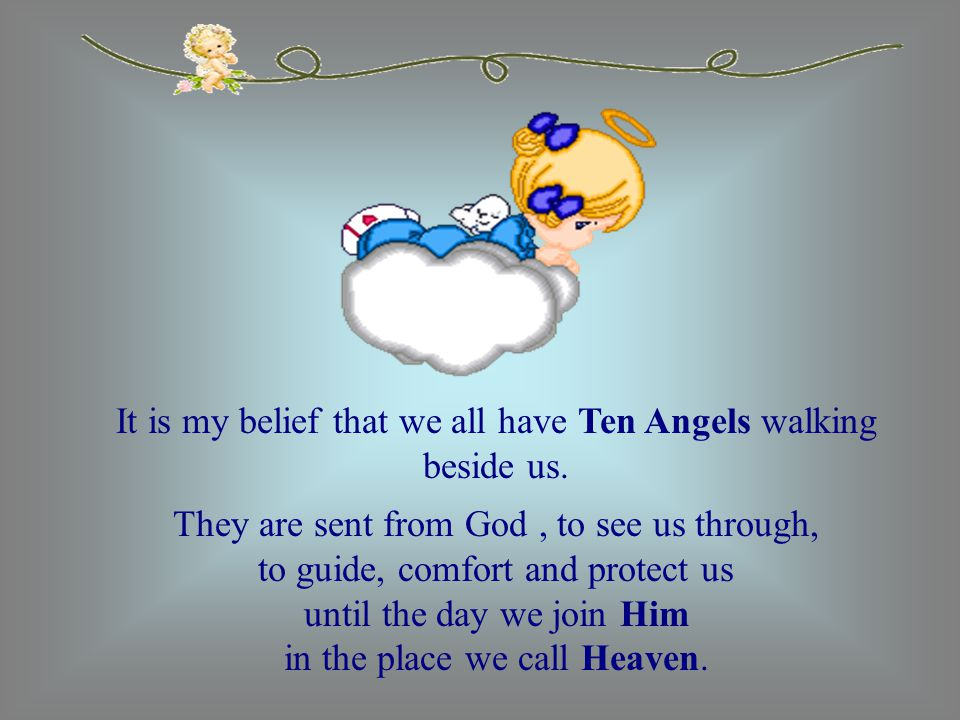 Take time to notice the angels around you.Pass this on to a friend.