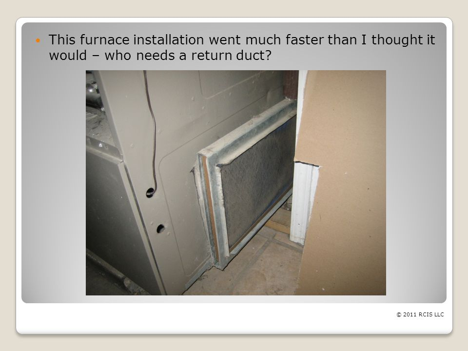 This furnace installation went much faster than I thought it would – who needs a return duct.